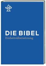 Die Bibel - Die neue Einheitsübersetzung