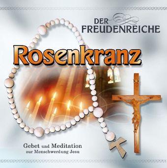 Der freudenreiche Rosenkranz - Hörbuch CD