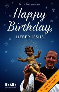 Happy Birthday, lieber Jesus
