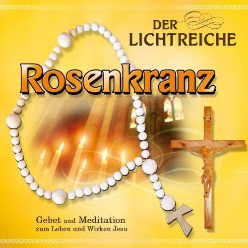 Der lichtreiche Rosenkranz - Hörbuch CD