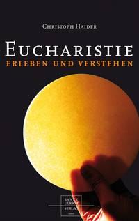 Eucharistie erleben und verstehen, statt € 12,90