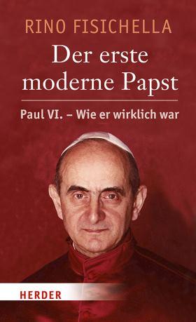 Paul VI. – Der erste moderne Papst