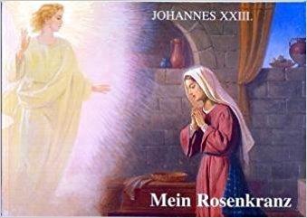Johannes XXIII.: Mein Rosenkranz