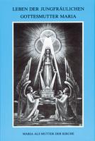 Leben der jungfräulichen Gottesmutter Maria - Band 2