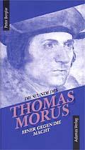 Die Stunde des Thomas Morus – einer gegen die Macht