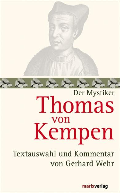 Thomas von Kempen - Textauswahl und Kommentar