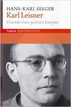Karl Leisner: Visionär eines geeinten Europas