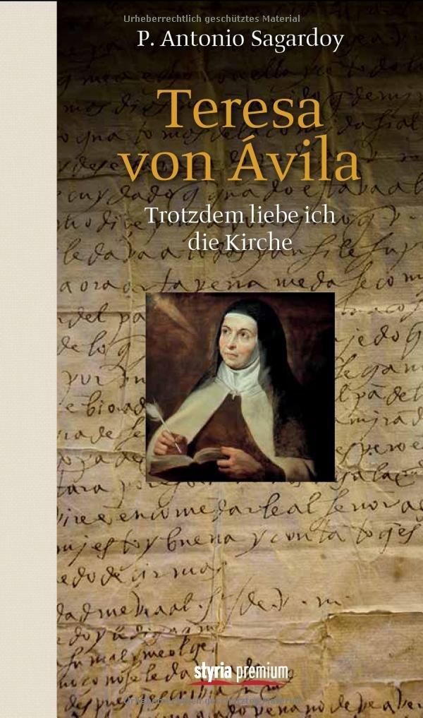 Teresa von Ávila: Trotzdem liebe ich die Kirche