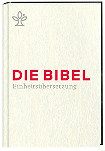 Die Bibel - Die neue Einheitsübersetzung 2017: Geschenkausgabe