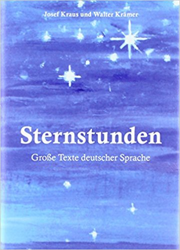 Sternstunden: Große Texte deutscher Sprache